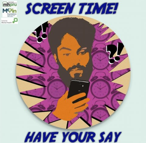 """Picture of a project poster - saying """"screen time! Have your say!"""" with a drawing of a man holding a smartphone"""