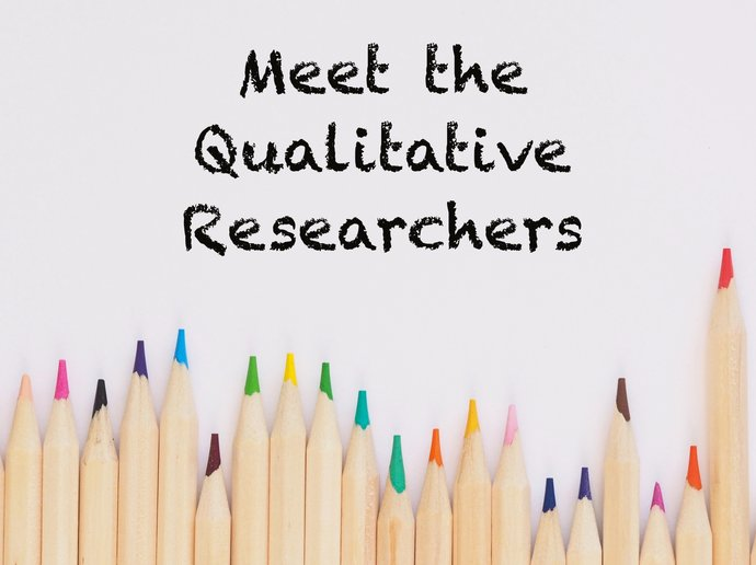 """Photo of coloured pencils lined up along the bottom, with text above saying """"Meet the Qualitative Researchers"""""""